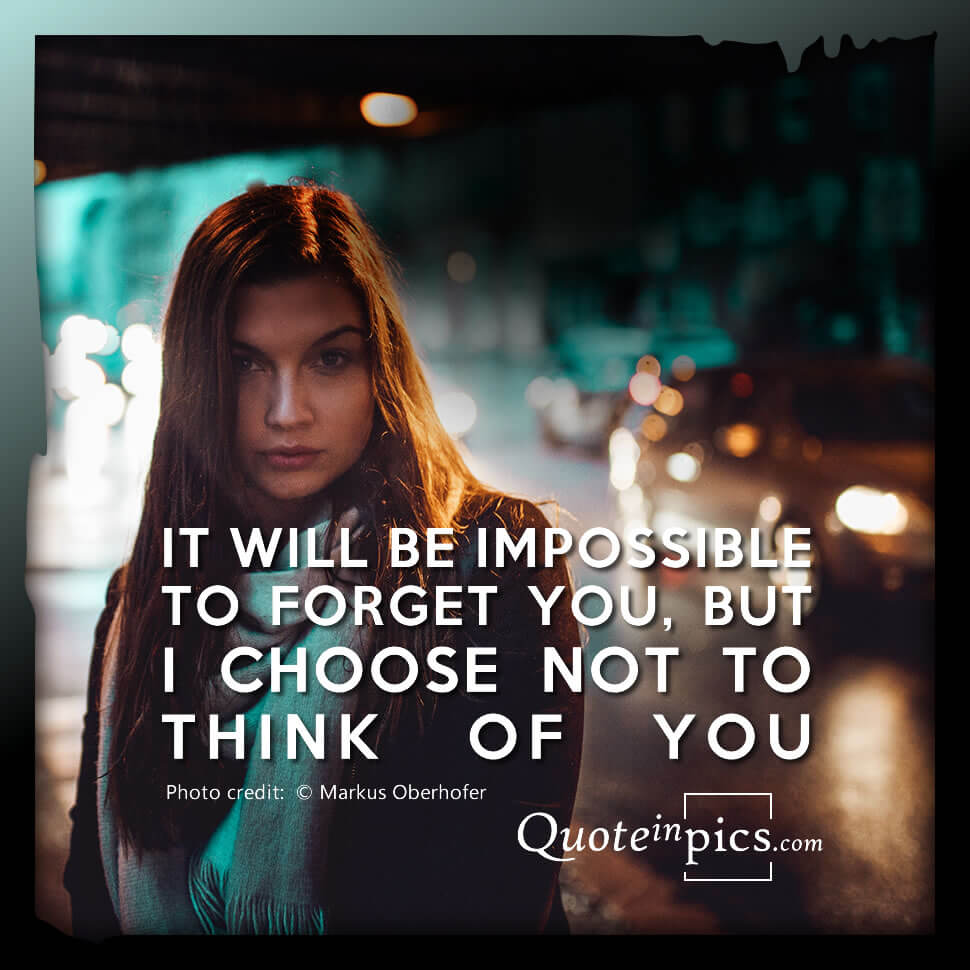 Impossible not to think of you, but...