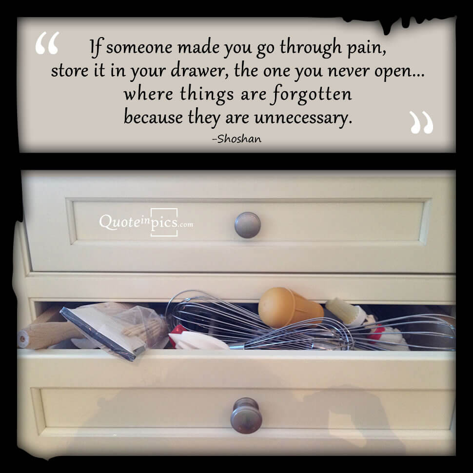 If someone made you go through pain