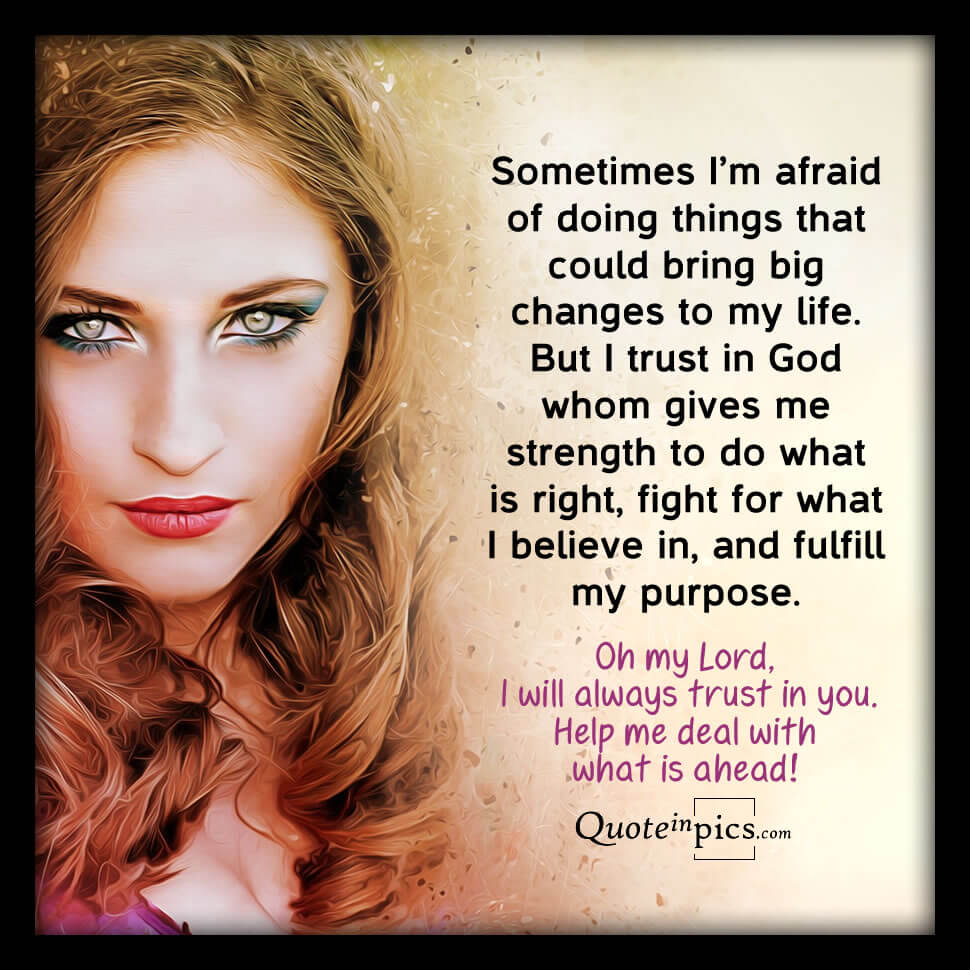 Prayer: God, sometimes I am afraid of changes