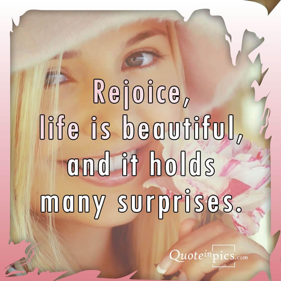 Life is beautiful & full of surprises