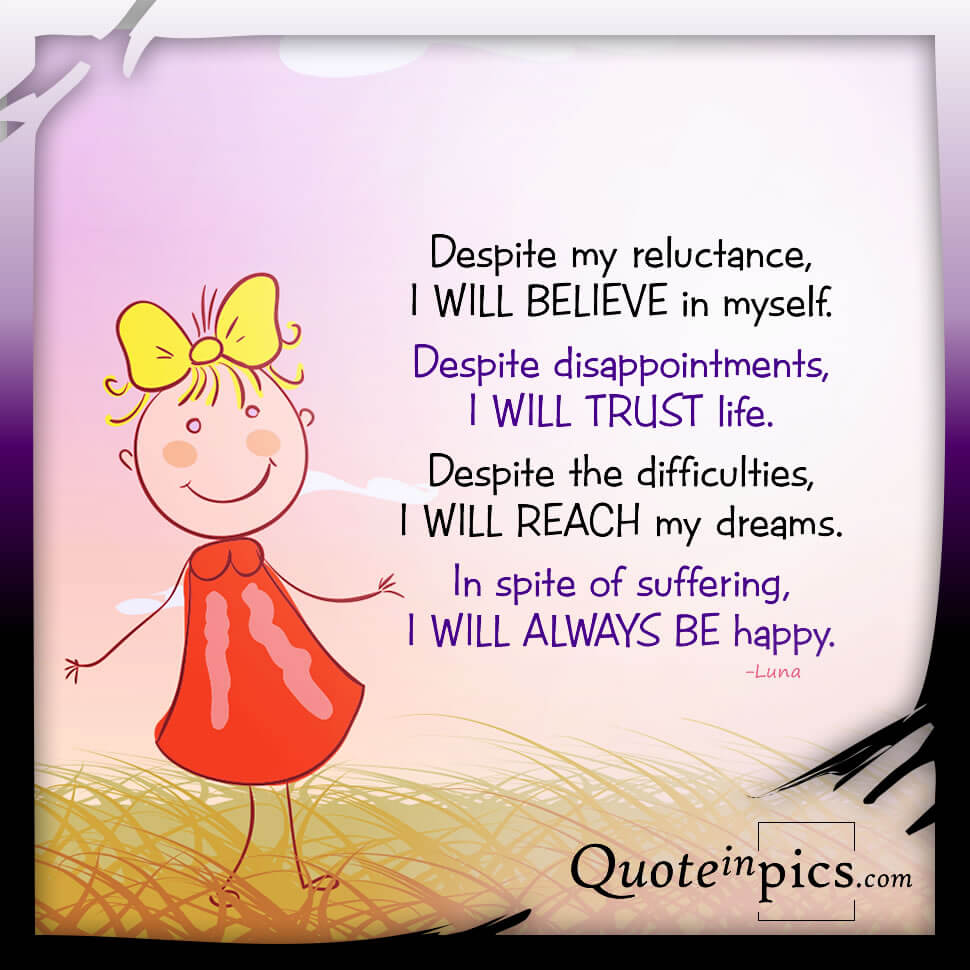 Despite it all, I will believe in myself