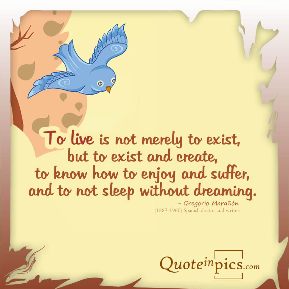 To live is not merely to exist