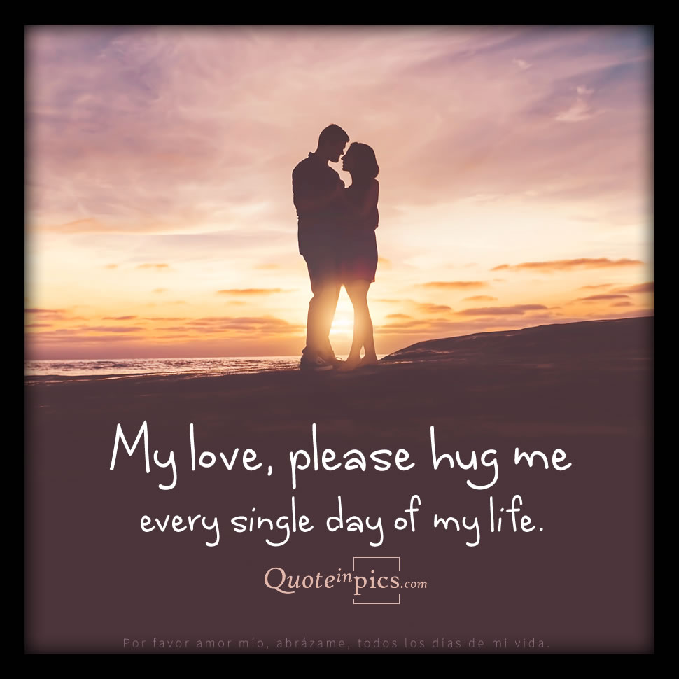 My Love Please Hug Me Quote In Pics