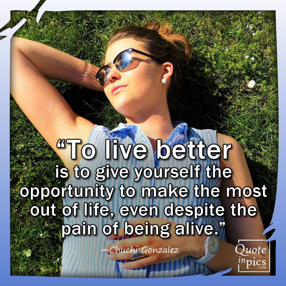 To live better