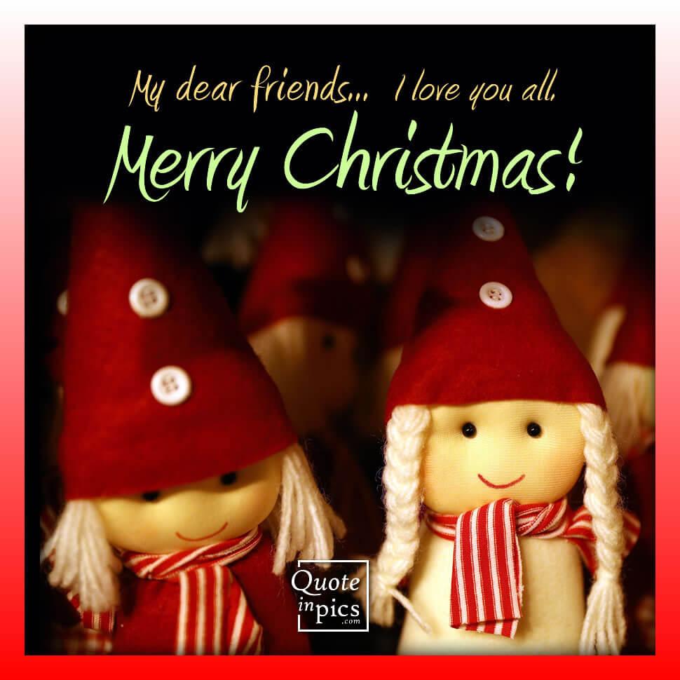 My dear friends, merry Christmas!