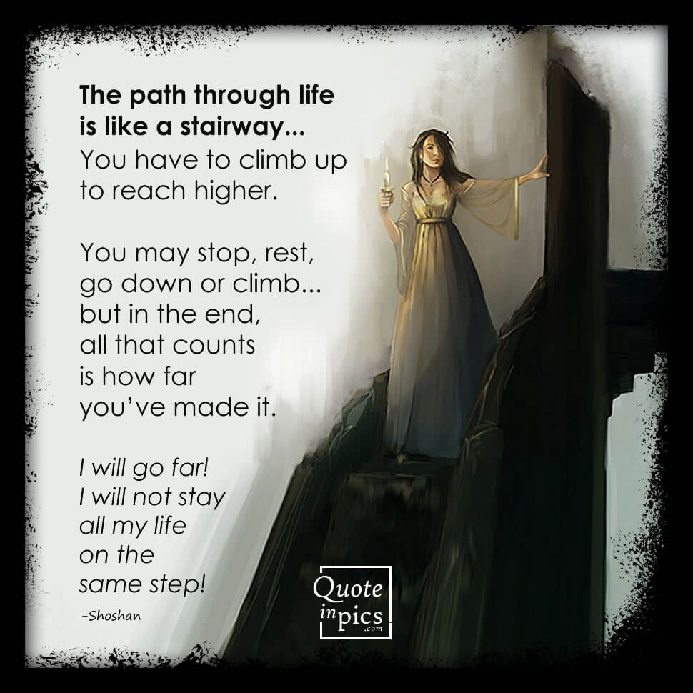 The path through life is like a stairway