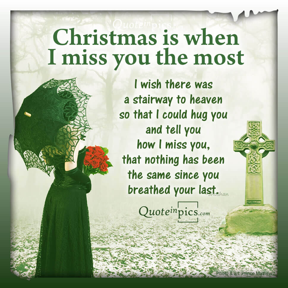 Christmas is when I miss you the most