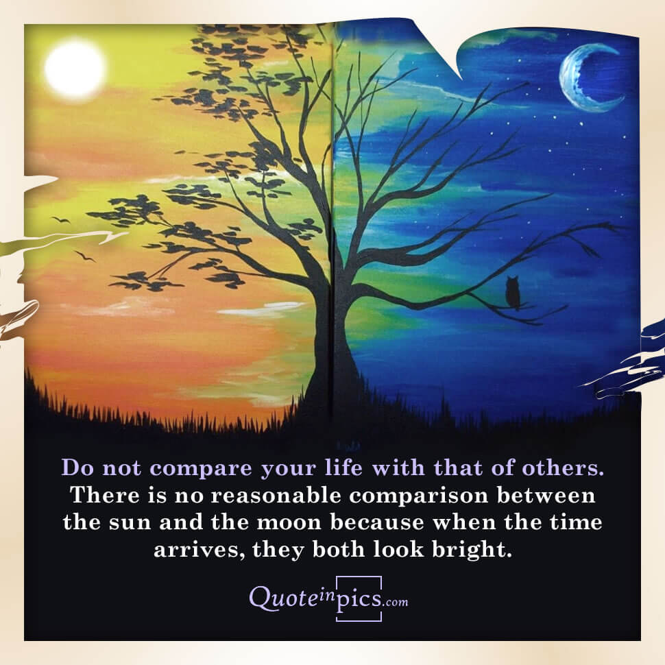 Do not compare your life with that of others
