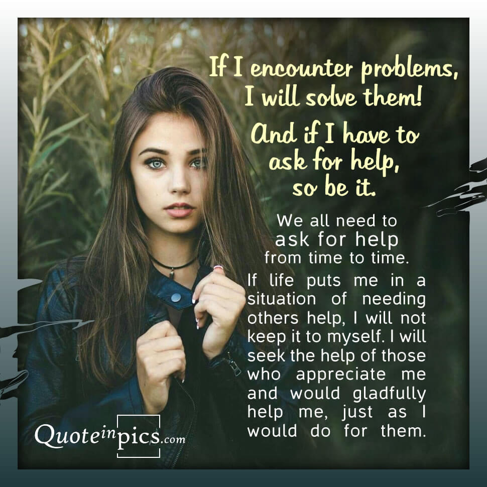 If i have to ask for help, so be it